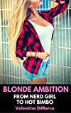 Blonde Ambition: From Nerd Girl to Hot Bimbo (English Edition)