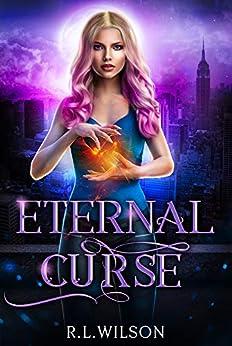 Eternal Curse: A New Adult Urban Fantasy Series (The Urban Fae Series Book 1) by [R.L. Wilson]