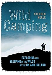 Favourite Books For Walkers: link to Wild Camping, Exploring and Sleeping in the Wild Places of the UK and Ireland. Stephen Neale (2015)