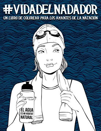 Vida del nadador: un libro de colorear para las amantes de la natación