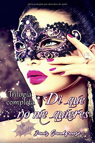 Di que no me quieres: Trilogía completa (2ª Edición)