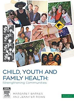 Child, Youth and Family Health: Strengthening Communities by [Margaret Barnes, Jennifer Rowe]