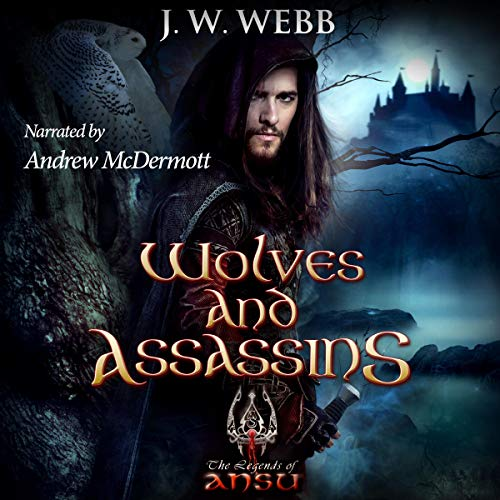 Wolves and Assassins Audiobook By J.W. Webb cover art