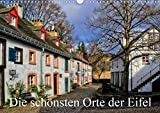 Die schönsten Orte der Eifel (Wandkalender 2021 DIN A3 quer)