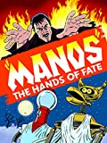 Mystery Science Theater 3000: Manos: The Hands of Fate