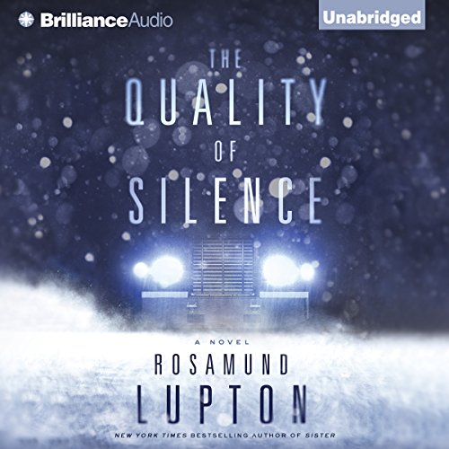 The Quality of Silence Audiobook By Rosamund Lupton cover art