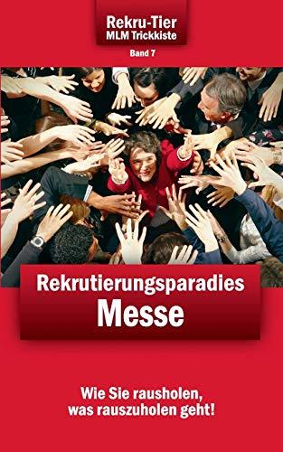 REKRU-TIER MLM Trickkiste Band 7: Rekrutierungsparadies Messe: Wie Sie spielend leicht Vertriebspartner und Kunden auf Messen gewinnen!