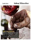 Italiens Weinwelten – Teil 3: Mittelitalien – Toskana, Marken und Abruzzen