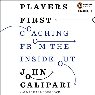 Players First     Coaching from the Inside Out              By:                                                                                                                                 John Calipari,                                                                                        Michael Sokolove                               Narrated by:                                                                                                                                 Chuck Montgomery                      Length: 6 hrs and 48 mins     203 ratings     Overall 4.4