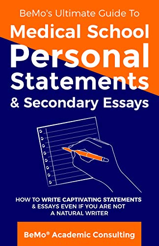BeMo's Ultimate Guide to Medical School Personal Statements & Secondary Essays: How to Write Capti