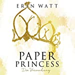 Paper Princess: Die Versuchung (Paper-Trilogie 1)