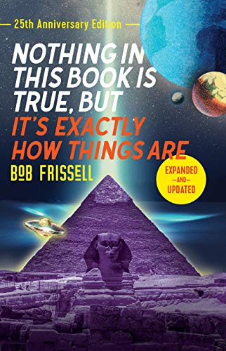 Nothing in This Book Is True, But It's Exactly How Things Are, 25th Anniversary Edition