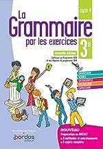 La Grammaire par les exercices 3e 2019 - Cahier de l'élève de Joëlle Paul