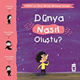 Dünya Nasıl Oluştu? - Yaman ve Onun Bitmek Bilmeyen Soruları (Turkish Edition)