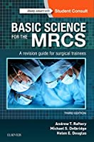 Basic Science for the MRCS: A revision guide for surgical trainees, 3e (MRCS Study Guides)