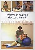 Trouver sa position d'accouchement - Marabout - 11/03/2009