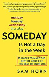 Book cover of Someday is not a Day in the Week by Sam Horn