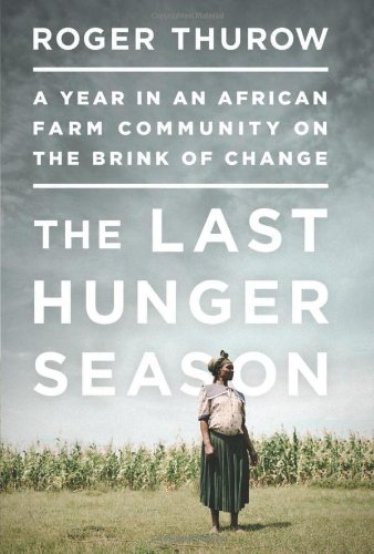 Image of The Last Hunger Season: A Year in an African Farm Community on the Brink of Change