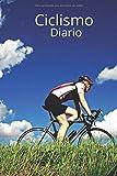 Ciclismo Diario: Un útil libro de registro para todos los amantes del ciclismo que quieren superar sus límites, registrar sus rutas de bicicleta, ... otros detalles importantes de la bicicleta.