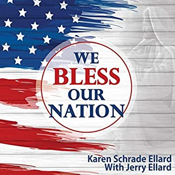 We Bless Our Nation
