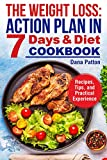 The Weight Loss: Action Plan in 7 Days and Diet Cookbook (Recipes, Tips, and Practical Experience)
