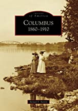 Columbus:  1860-1910   (OH)  (Images of America)