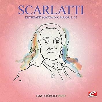Scarlatti: Keyboard Sonata in C Major, L. S2 (Digitally Remastered)