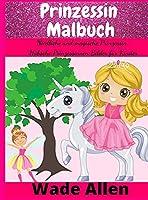 Prinzessin Malbuch: Niedliche und magische Prinzessin, Huebsche Prinzessinnen Bilder fuer Kinder