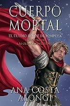 Cuerpo Mortal: El último Héroe de Pompeya (Las Crónicas del Tiempo) (Volume 1) (Spanish Edition)