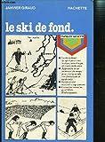 Le Ski de fond (Pratiques Hachette)
