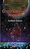 O corazón de Xúpiter by Ledicia Costas Álvarez(2012-09-01)