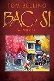 Bac Si: A Novel