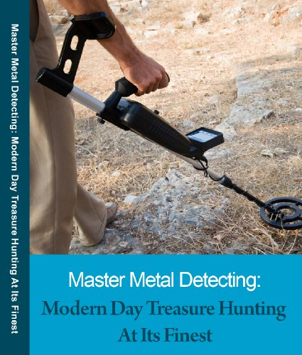 How To Find Treasure With A Metal Detector (English Edition)