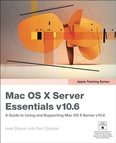 Apple Training Series: Mac OS X Server Essentials v10.6: A Guide to Using and Supporting Mac OS X Server v10.6 (English Edition)