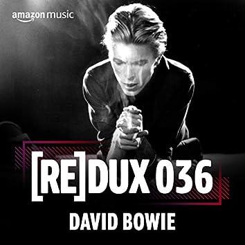 REDUX 036: David Bowie
