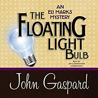 The Floating Light Bulb: An Eli Marks Mystery     The Eli Marks Mysteries, Book 5              By:                                                                                                                                 John Gaspard                               Narrated by:                                                                                                                                 Jim Cunningham                      Length: 8 hrs and 13 mins     Not rated yet     Overall 0.0