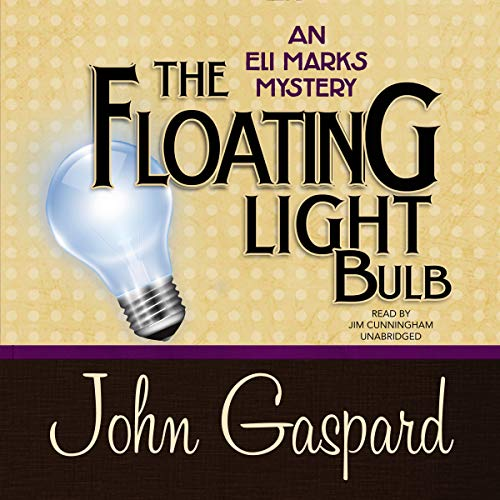 The Floating Light Bulb: An Eli Marks Mystery     The Eli Marks Mysteries, Book 5              By:                                                                                                                                 John Gaspard                               Narrated by:                                                                                                                                 Jim Cunningham                      Length: 8 hrs and 13 mins     10 ratings     Overall 5.0