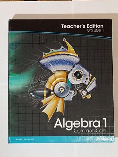 Pearson Algebra 1: Common Core, Vol. 1, Teacher's Edition