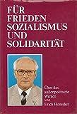 Für Frieden Sozialismus Und Solidarität , Über Das Außenpolitische Wirken Von Erich Honecker