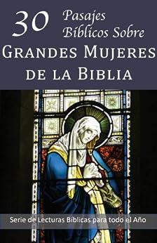 30 Pasajes Bíblicos Sobre Grandes Mujeres de la Biblia