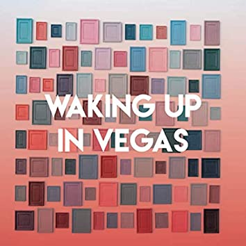Waking Up in Vegas