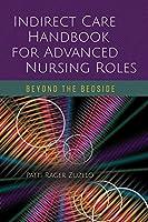 Indirect Care Handbook for Advanced Nursing Roles: Beyond the Bedside