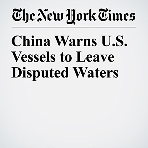 China Warns U.S. Vessels to Leave Disputed Waters audiobook cover art