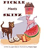 Pickle Meets Skinz (Pickle and Skinz Book 1)
