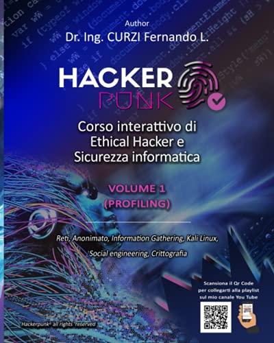 Hackerpunk vol.1 'Profiling': Corso interattivo di Ethical Hacker e Sicurezza informatica