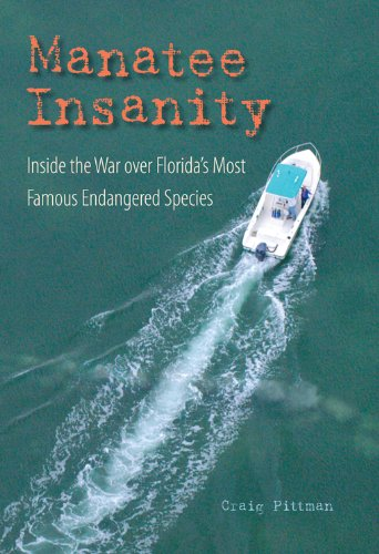 Manatee Insanity: Inside the War over Florida's Most Famous Endangered Species (Florida History and Culture) (English Edition)