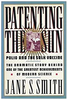 Patenting the Sun: Polio and the Salk Vaccine