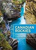 Moon Canadian Rockies (Ninth Edition): Including Banff & Jasper National Parks (Moon Travel Guides) [Idioma Inglés]