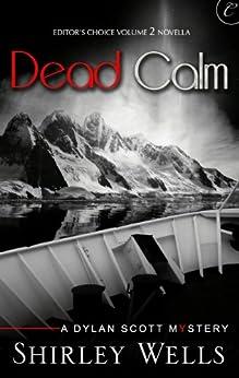 Dead Calm (A Dylan Scott Mystery Book 4) by [Shirley Wells]