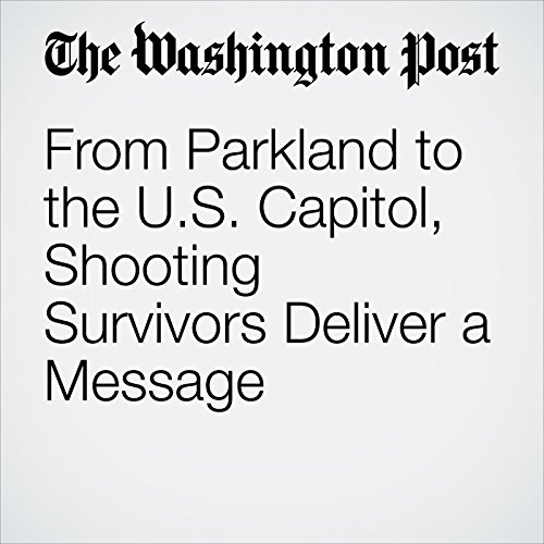 From Parkland to the U.S. Capitol, Shooting Survivors Deliver a Message copertina